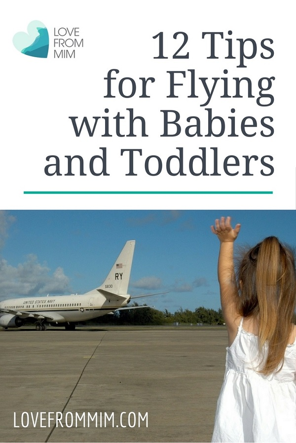 Advice for taking a baby on a plane for the first time with these 12 Tips for Flying with Babies and Toddlers - Love from Mim #babies #newborn #familytravel #flyingwithbabies #flyingwithtoddlers #babyonaplane #planetravel #flyingwithababy #flyingwithatoddler