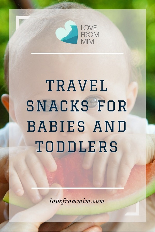 Travel Snacks for Babies and Toddlers - Love from Mim Healthy Travel snacks for Kids