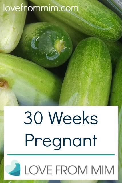 30 Weeks Pregnant - www.lovefrommim.com 30 Week Pregnancy Update Pregnancy Symptoms Pregnancy Week by Week
