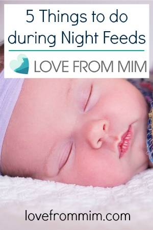 5 Things To Do During Night Feeds Love From Mim