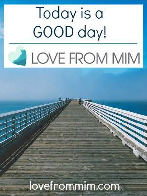 Today is a GOOD day! lovefrommim.com Triple Negative Breast Cancer Diagnosis Treatment Chemotherapy Radiotherapy Blogger with Breast Cancer