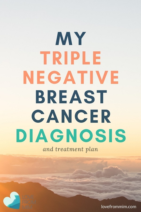 I'm sharing my Triple Negative Breast Cancer diagnosis and treatment plan in the hope that it helps others looking for Triple Negative breast cancer survivor stories! - Love from Mim #breastcancer #tnbc #triplenegative #triplenegativebreastcancer #breastcancerdiagnosis #mumwithcancer #momwithcancer