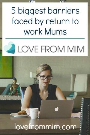 5 biggest barriers faced by return to work Mums by Meg Garrida at Playroom to Boardroom - lovefrommim.com #MyFiveThings Parenting Maternity Leave Returning to work after maternity leave