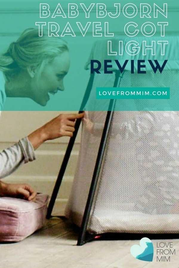 If you're looking for the best portable cot then read my BabyBjorn Travel Cot Light Review - Love from Mim #travel cot #babybjorn #besttravelcot #portablecot #packnplay