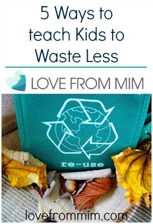5 Ways to teach Kids to Waste Less - lovefrommim.com How to teach kids to recycle How to reach kids to waste less Family recycling Eco-friendly Family