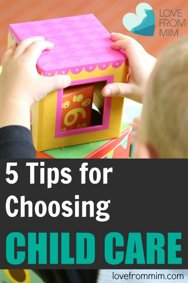 5 Ways On How To Choose Child Care That Is Right For Your Child - Love from Mim