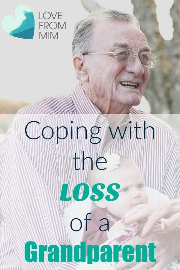 Coping with the Loss of a Grandparent: Guest Post - Love from Mim