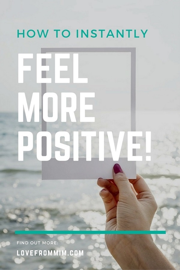 These are my three best tips for how to feel more positive - Love from Mim #positivity #positivethinking #positive #happythoughts #happiness
