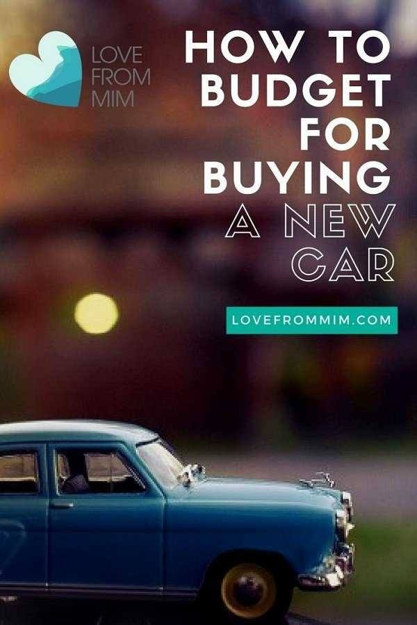 Tips on how to budget for buying a New Car from Mim at Love from Mim. New Car Budget list, how to afford a new car #newcar #newcarbudget #savemoney #cars #newcars #familyfinances