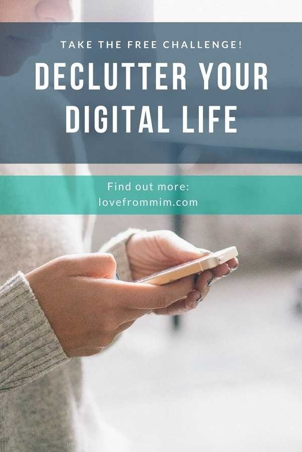 Declutter your Digital Life Challenge - Love from Mim Ways for busy mums to find time for the things they love.