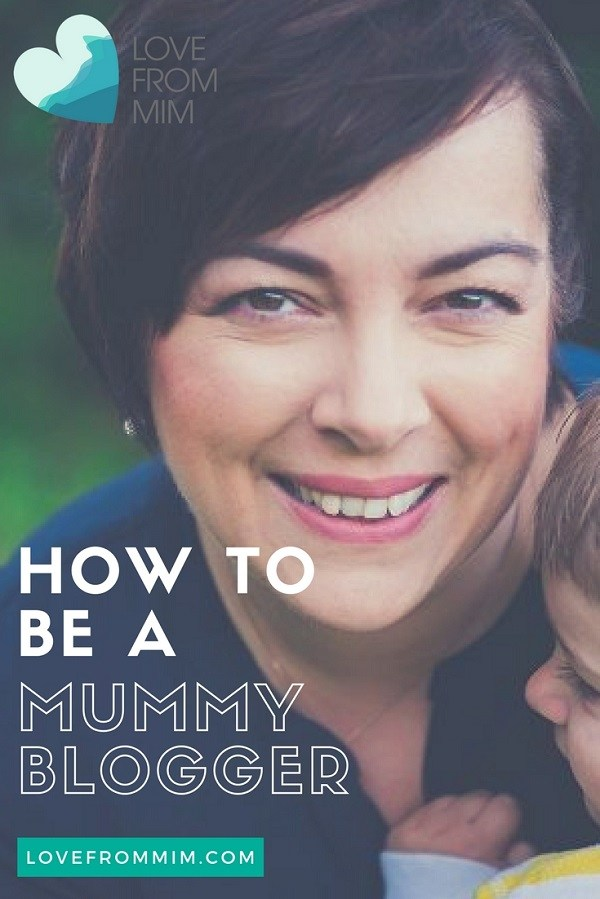 Want to know how to be a Mummy Blogger? Love from Mim How to set up a Mummy Blog How to make money as a mummy blogger