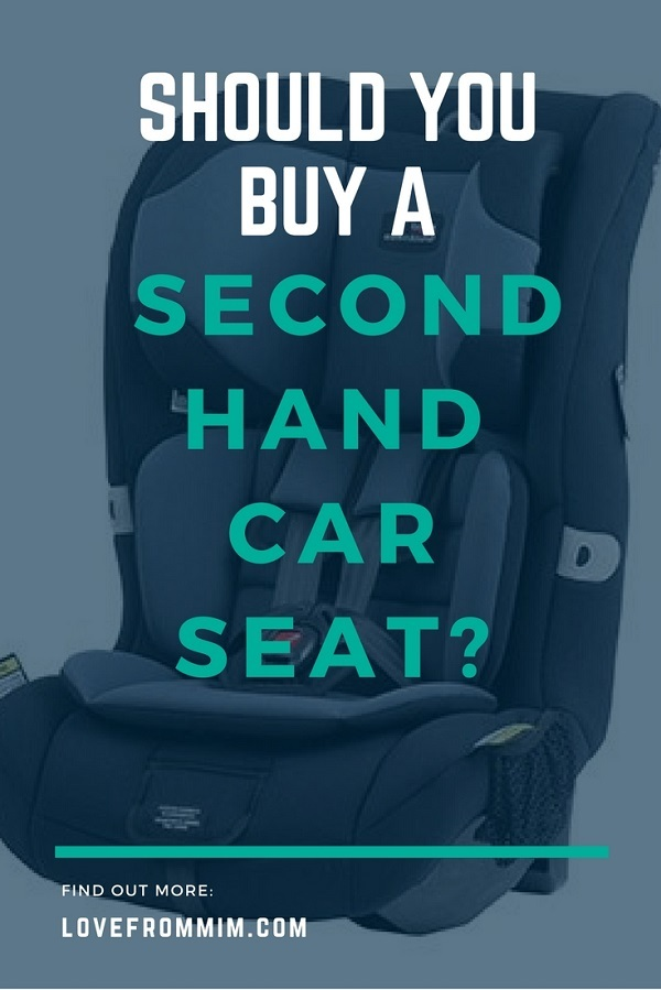 Should You Buy A Second Hand Car Seat? Here's Why I Wouldn't - Love from Mim #bestcarseat #topcarseat #bestcarseats #carseats #babycapsule #secondhandbabyitems