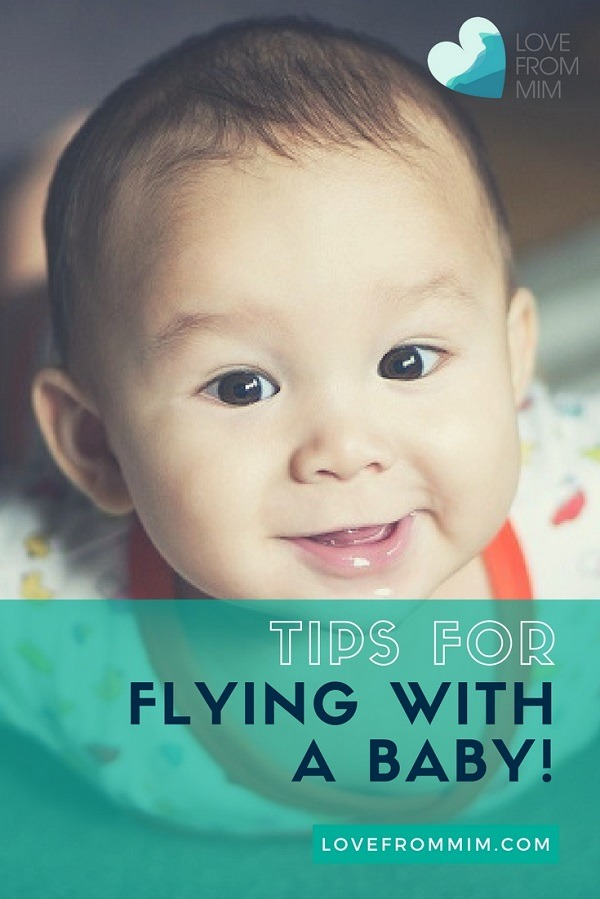 Tips for Flying with a Baby - Love from Mim How to take a baby on a plane