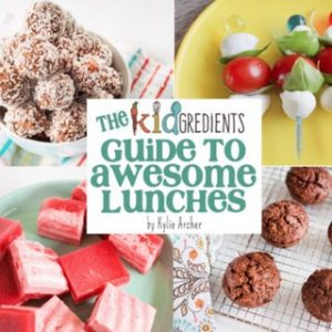 The Kidgredients Guide to Awesome Lunches