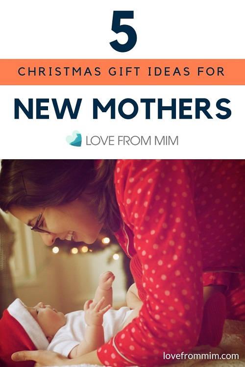 5 Christmas Gifts for New Mothers