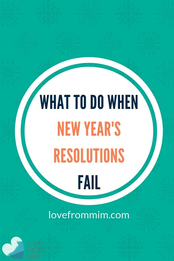 Want to know why New Year's Resolutions fail? Get tips on what to do when New Years Resolutions fail - Love from Mim New Year's Resolutions failed, how to set New Year's Resolutions, How to achieve New Year's Resolutions and goals #newyearresolutions #newyeargoals #newyearsresolutionsfail #settinggoals #planning #happiness