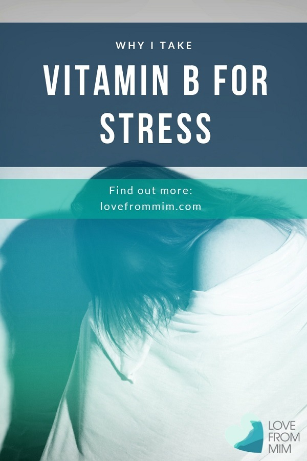 Here's why I take Vitamin B for stress and to help increase energy and help insomnia - Love from Mim #vitaminb #stress #stressrelief #helpstress #feellessstressed #anxiety #womenshealth