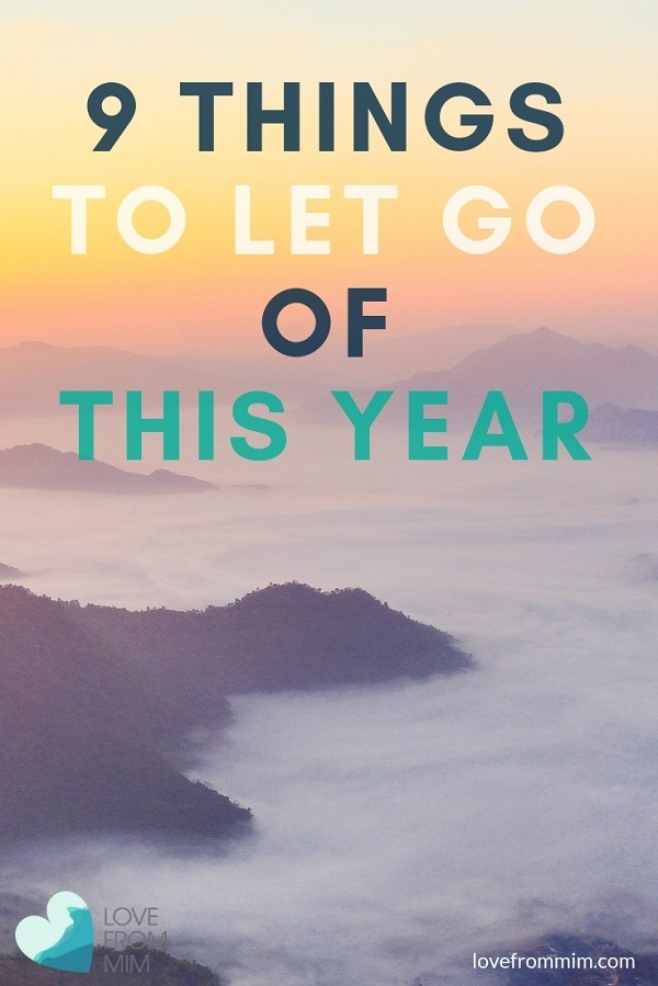 Want to start the new year with a bang? Don't set New Year's Resolutions do new things, instead get rid of the old and toxic things that are negative in your life! Here are the 9 things to let go of in 2019 - Love from Mim #newyearsresolutions #newyearsgoals #mariekondo #lifechangingmagicoftidyingup #konmari #goodintentions #newstart #2019