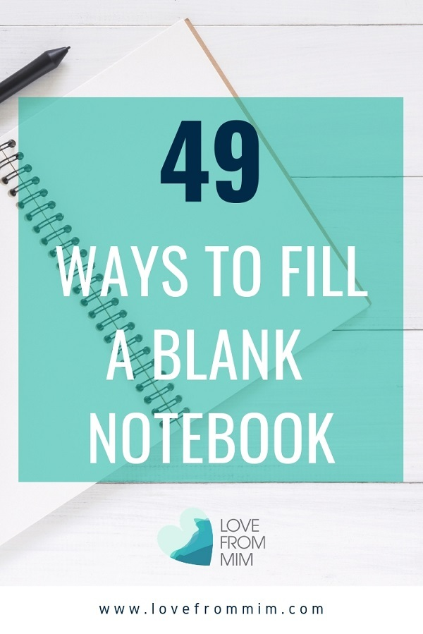Looking for blank notebook ideas or empty notebook ideas? Here are 49 things to do with a Notebook - Love from Mim #notebooks #notebookideas #blanknotebook #emptynotebook #stationery #plannergirls #plannerjunkie #organized