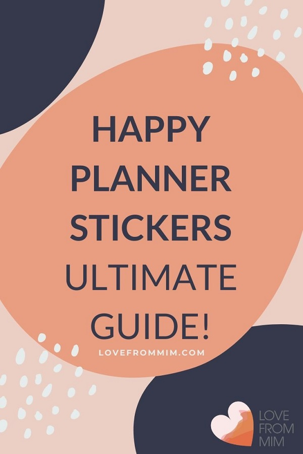 Happy Planner Stickers Guide - Love from Mim