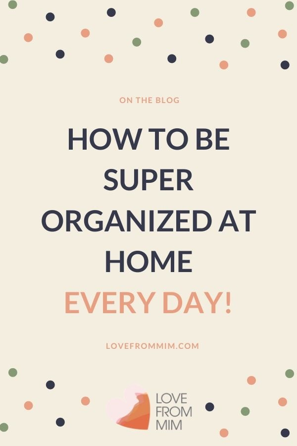 How to be super organised at home every day the easy way! These decluttering tips and organizational hacks will set you up for success! Love from Mim #lovefrommim #declutteringtips #declutteringhacks #organisationhacks #organizationalhacks #organizationtips #organizationhacks #konmarihome #organizedhome