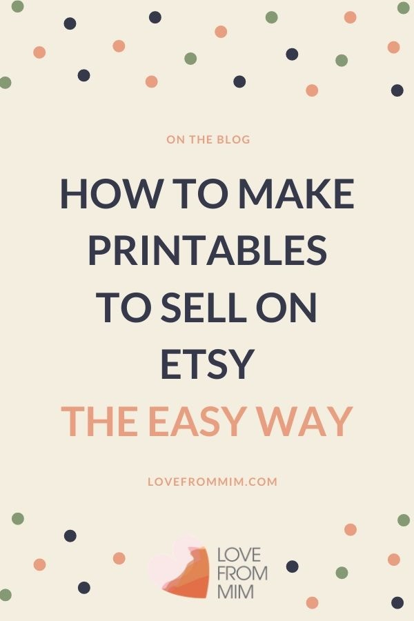 Learn how to make printables and all about creating printables to sell on Etsy! Create printables and learning how to make printables and sell printables on Etsy is a great side hustle idea! Love from Mim #lovefrommim #paperplannerclub #printables #makeprintables #sellprintables #etsy #workfromhome #etsytips #sellingprintables #makingprintables